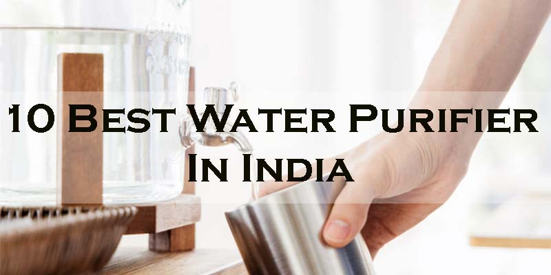 8 Best Water Purifiers in India (Oct 2020) - Reviews
